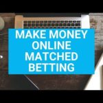 Make Money Online Matched Betting - Matched betting Tutorial UK