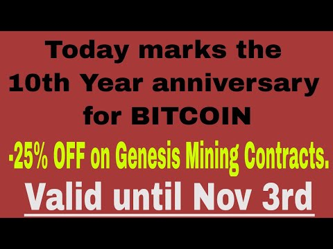 10th year anniversary for BITCOIN. PLUS Genesis Mining sale!