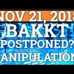 BAKKT POSTPONED? US INVESTIGATES CRYPTOCURRENCY MANIPULATION! BITCOIN BTC PRICE RIPPLE XRP NEWS 2018