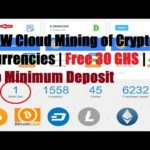 NEW Cloud Mining Crypto Currencies | Free 30 GHS | No Minimum Deposit