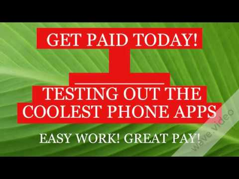 Make Money Online Testing Out The Coolest Phone Apps!