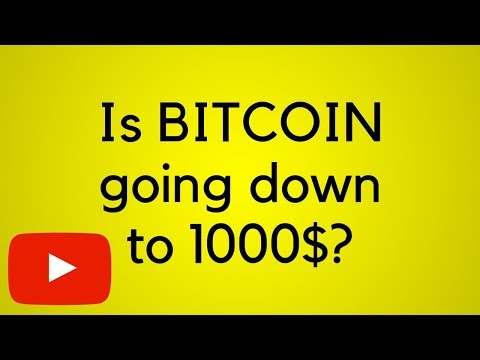 Is Bitcoin going down to 1000$?