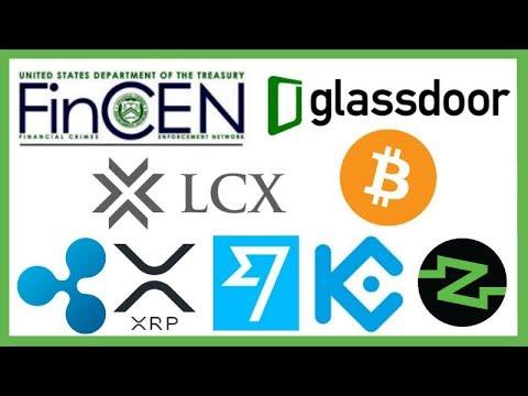 FinCen Crypto - Glassdoor Crypto Jobs - LCX Exchange Biz License - XRP TransferWise - XRP KuCoin