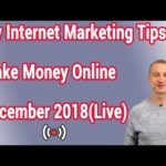 My Internet Marketing Tips- How To Make Money Online December 2018 Update