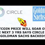 BITCOIN PRICE WILL SOAR OVER THE NEXT 3 YRS SAYS CIRCLE CEO GOLDMAN SACHS BACKED!!
