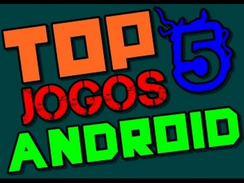 Top 5 Jogos Android