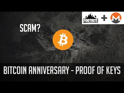 Is Bitcoin a SCAM? Anniversary, Proof of Keys, Monero and Fortnite