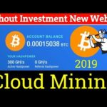 Free Earn Bitcoin Cloud Mining New Website 2019 – Without Investment | Earn Free BTC