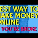 One Of The Best Ways To Make Money Online EVEN IF YOU'RE BROKE – 2019