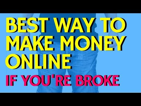 One Of The Best Ways To Make Money Online EVEN IF YOU'RE BROKE - 2019