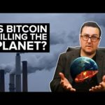 Bitcoin is KILLING the Planet?! – Are we the baddies?