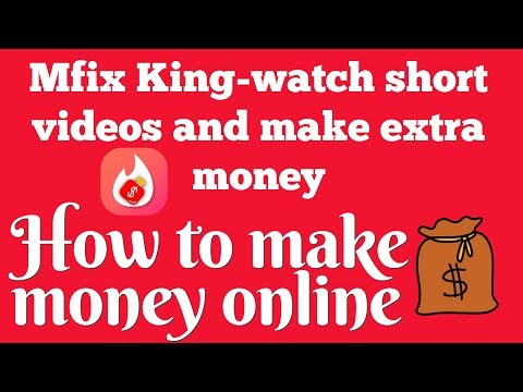 Mfix King-watch short videos and make extra money,How to make money online
