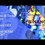 Bitcoin Si Torna All'Oro | Binance DEX | Consob SCAM ALLERT | TG Crypto