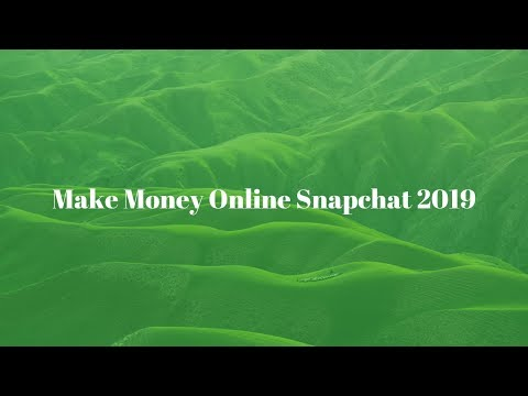 Make Money Online Snapchat 2019