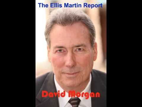 Ellis Martin Report with David Morgan
