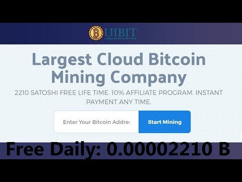 Uibit - New Bitcoin Cloud Mining || FREE 2210 SATOSHI DAILY - Earn Upto Daily: 0.10000000 Ƀ