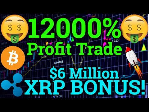 12000% Profit Bitcoin Trade?! Ripple XRP Giving $6 Million Bonus?! BTC/Cryptocurrency Trading + News
