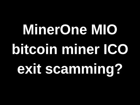 MinerOne MIO- crowdfunded bitcoin mining ICO- exit scamming?