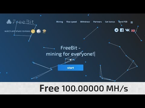 FreeBit - BRAND New Bitcoin Cloud Mining For Everyone || Free 100 MH/S Mining Power