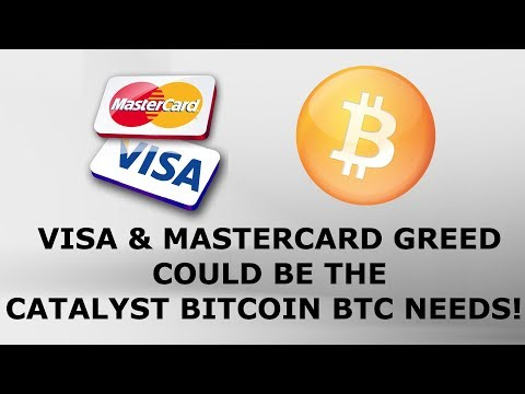 VISA & MASTERCARD GREED COULD BE THE CATALYST BITCOIN BTC NEEDS!!