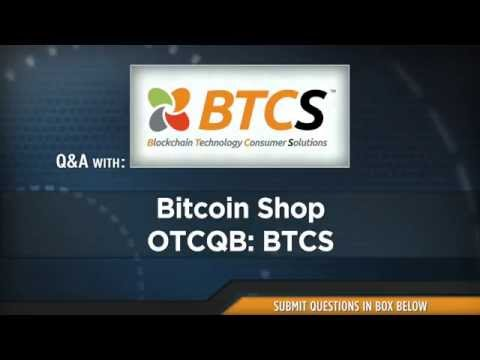 Bitcoin Shop, Inc: Building a Universal Digital Currency Platform and Ecosystem