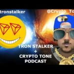 PODCAST!! CRYPTO TONE + TRON STALKER! TRON CRYPTO BITCOIN TECHNOLOGY TALK & MUCH MORE!