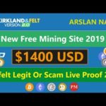 Kirkfelt & Kirkland Free Bitcoin Mining Site Legit Or Scam Live Withdrawal Payment Proof Urdu Hindi