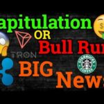 Capitulation Or Bull Run?! Tron TRX, Ripple XRP News! Cryptocurrency/Bitcoin BTC Trading + Analysis