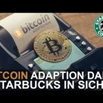 BITCOIN ADAPTION DANK STARBUCKS IN SICHT