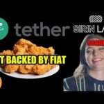 Tether (USDT) NOT backed by Fiat – Sirin Labs Scam – $150K Bitcoin | Bitcoin and Cryptocurrency News