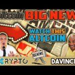 """Davincij15: """"Watch THIS Altcoin! Bitcoin BIG News!!"""""""
