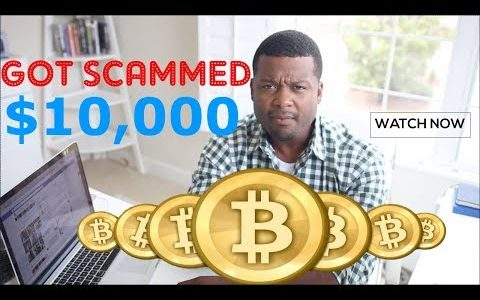 Bitcoin – I got SCAMMED For $10,000