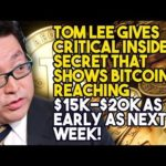 TOM LEE Gives CRITICAL INSIDER SECRET That SHOWS BITCOIN Reaching $15K-$20K AS EARLY AS NEXT WEEK!