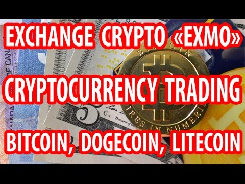 ALL TRUTH EXMO.COM CRYPTOCURRENCY TRADING AND CRYPTOCURRENCY WALLET (BITCOIN, LITECOIN, DOGECOIN).