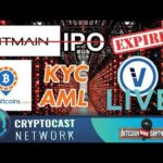 The Bitcoin News Show #104 – Bitmain IPO Expired, LocalBitcoins KYC/AML, VeriBlock Goes Live