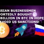 RUSSIAN BUSINESSMEN REPORTEDLY BOUGHT 8.6 BILLION IN BITCOIN BTC IN HOPES TO AVOID US SANCTIONS!