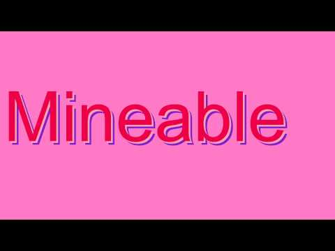 How to Pronounce Mineable