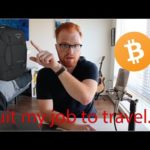 I Quit My Job To Travel: Q&A. (Packing list, Career Fears, Bitcoin, Mental Health, and more)