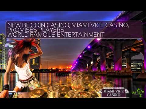 DatSyn News  – New Bitcoin Casino, Miami Vice Casino, Promises Players World Famous Entertainment