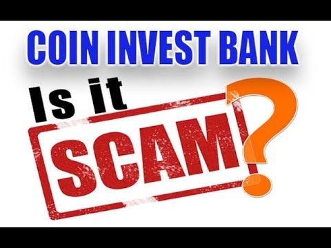Is COIN INVEST BANK a Scam?