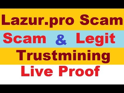 Lazur.pro & Trustmining.cash | Scam or Legit Live Proof | New Free Bitcoin Cloud Mining site 2019