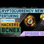 Cryptocurrency News – Episode 13 – Binance Hackers Steal 7000 Bitcoin