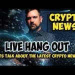Live Crypto News Hangout – Bitcoin Price Action and Cryptocurrency Happenings