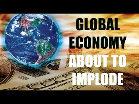 GLOBAL ECONOMY ABOUT TO IMPLODE – It's Imminent, Get Ready, Be Prepared