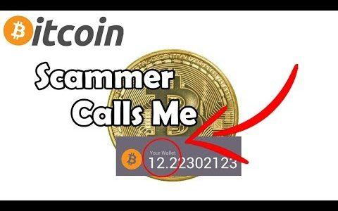 Bitcoin Scammer Calls me