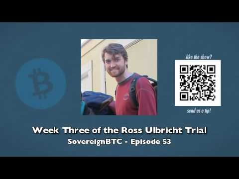 Week 3 of the Ross Ulbricht Trial - SovereignBTC Episode 53