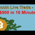Bitcoin Live Trade – $900 in 10 Minutes