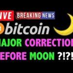 Bitcoin MAJOR CORRECTION BEFORE MOON?! -LIVE Crypto Trading Analysis & BTC Cryptocurrency Price News