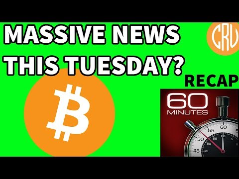 MASSIVE Bitcoin News Coming Tuesday? - Recap of 60 Mins | Bitcoin and Cryptocurrency News