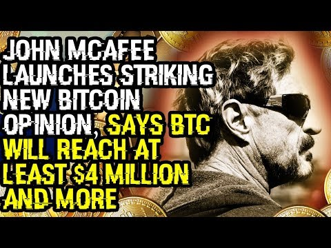 JOHN MCAFEE LAUNCHES STRIKING NEW BITCOIN OPINION, Says BTC Will REACH AT LEAST $4 MILLION AND MORE